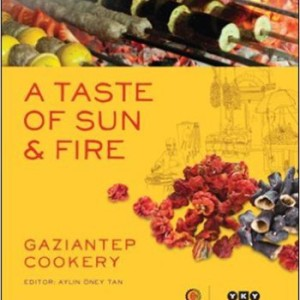 A Taste of Sun & Fire – Gaziantep Cookery