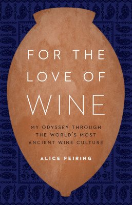 Alice Feiring's For the Love of Wine