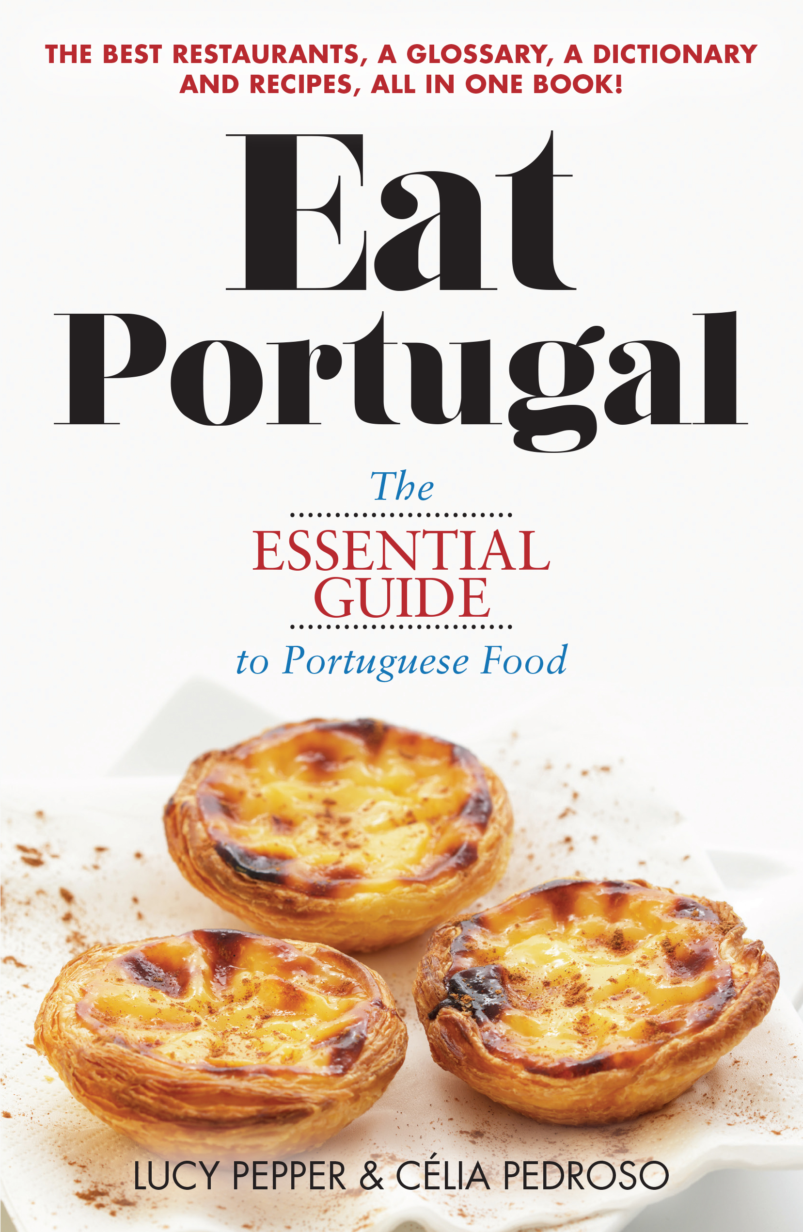 Eat Portugal The Essential Guide To Portuguese Food